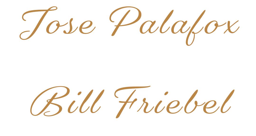 Jose Palafox Bill Friebel